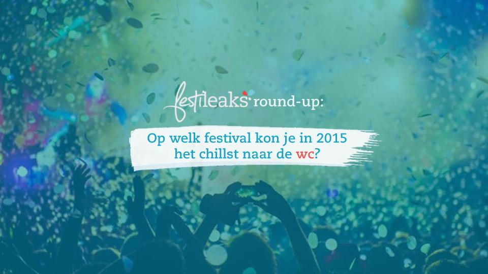 Round up deze festivals hadden het beste sanitair festileaks