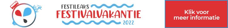 Festileaks Festivalvakantie 2022